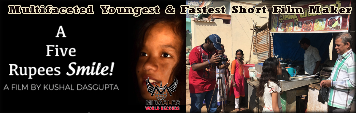 Multifaceted Youngest & Fastest Short Film Maker